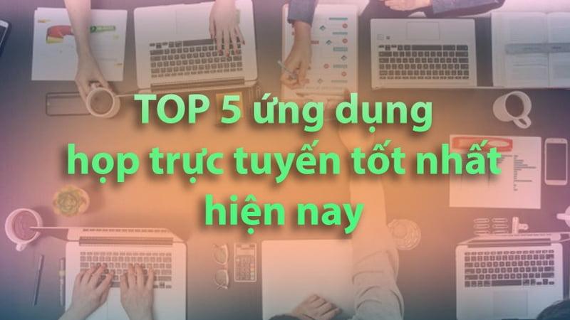 top-5-phan-mem-hop-truc-tuyen-mien-phi-tot-nhat