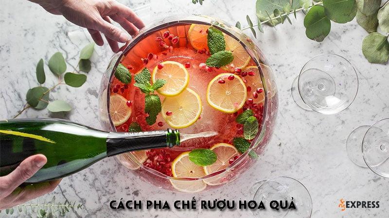 cach-pha-che-ruou-hoa-qua-thom-ngon-khong-so-dau-dau-35express