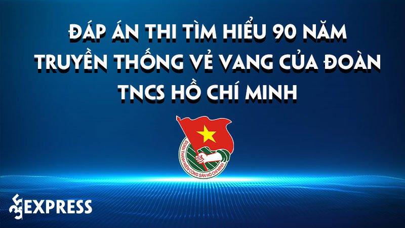 dap-an-thi-tim-hieu-90-nam-truyen-thong-ve-vang-cua-doan-tncs-ho-chi-minh