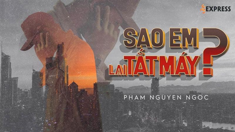 loi-bai-hat-sao-em-lai-tat-may-35express