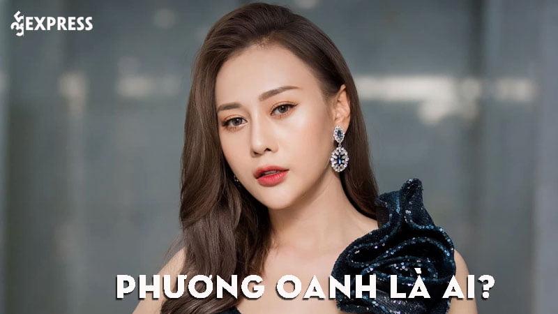 phuong-oanh-la-ai-35express