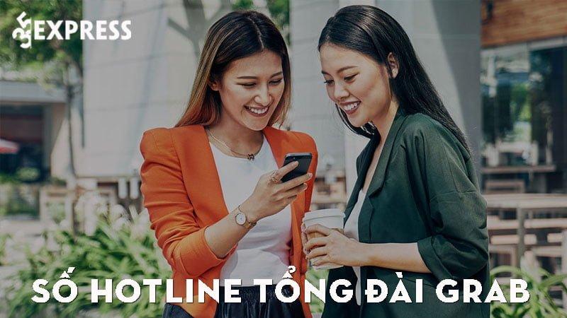 so-hotline-tong-dai-grab-ho-tro-lai-xe-va-khach-hang-24-7-35express