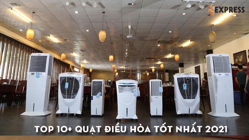 top-10-quat-dieu-hoa-tot-nhat-2021-chat-luong-gia-re-35express