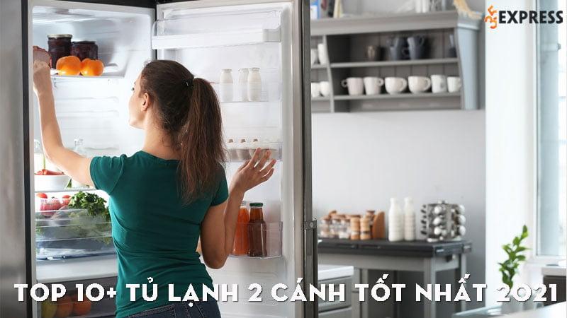 top-10-tu-lanh-2-canh-tot-nhat-2021-35express