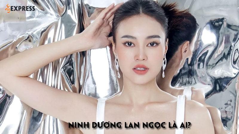 ninh-duong-lan-ngoc-la-ai-35express