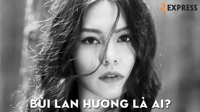 bui-lan-huong-la-ai-35express