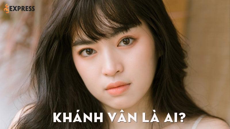 khanh-van-la-ai-35express