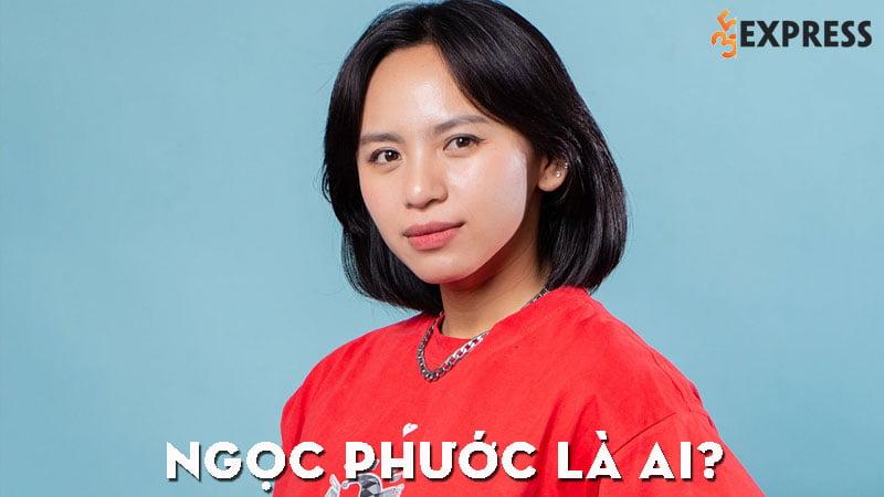 ngoc-phuoc-la-ai-35express