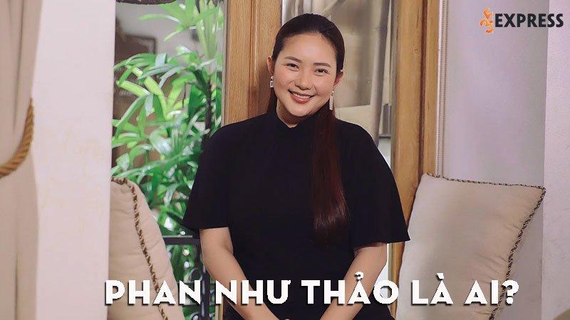 phan-nhu-thao-la-ai-35express