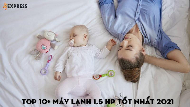 top-10-may-lanh-15-hp-tot-nhat-2021-danh-cho-gia-dinh-35express