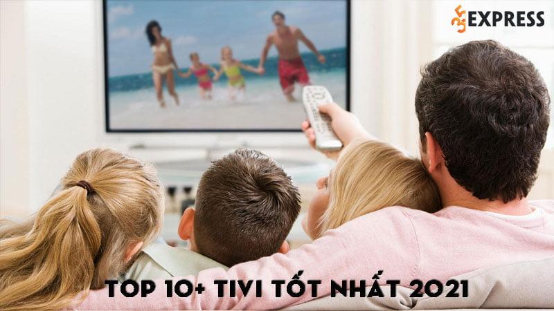top-10-tivi-tot-nhat-2021-danh-cho-gia-dinh-35express
