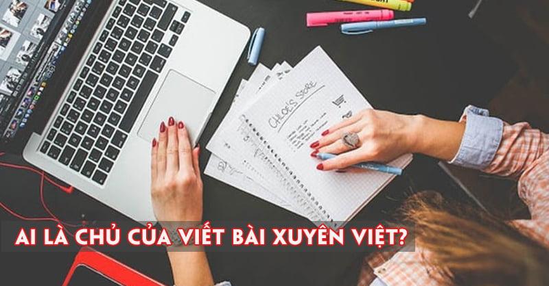 ai-la-chu-cua-viet-bai-xuyen-viet-3