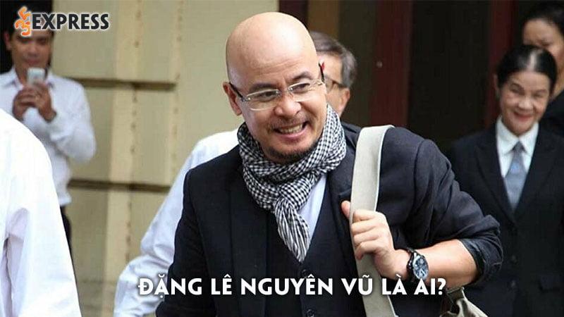 dang-le-nguyen-vu-la-ai-tieu-su-ong-vua-ca-phe-viet-nam
