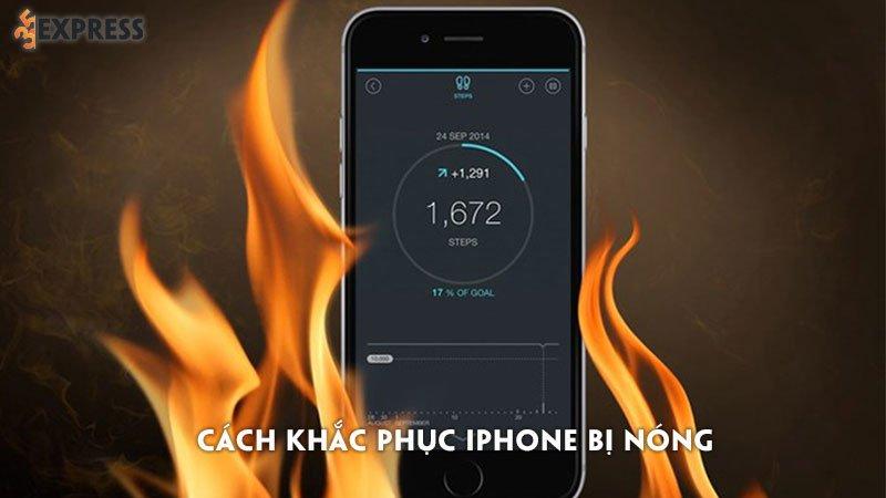 tong-hop-cac-nguyen-nhan-va-cach-khac-phuc-iphone-bi-nong