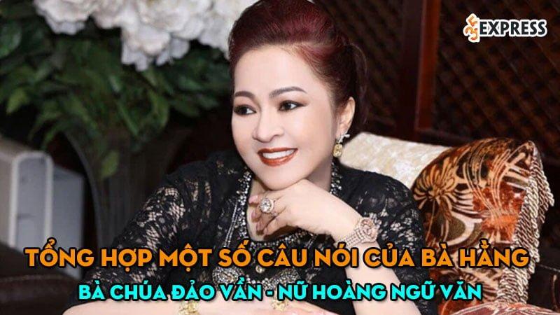 tong-hop-mot-so-cau-noi-cua-ba-hang-ba-chua-dao-van-35express