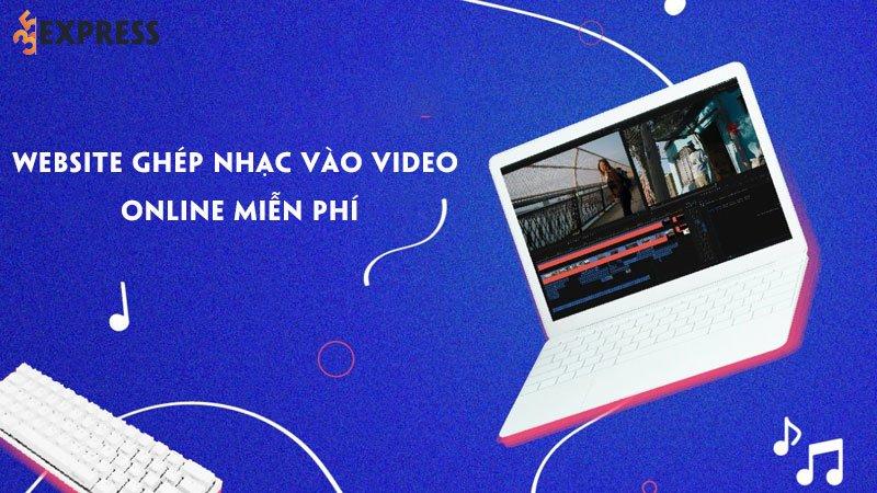 top-10-website-ghep-nhac-vao-video-online-mien-phi