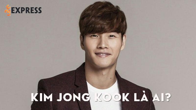 kim-jong-kook-la-ai-35express