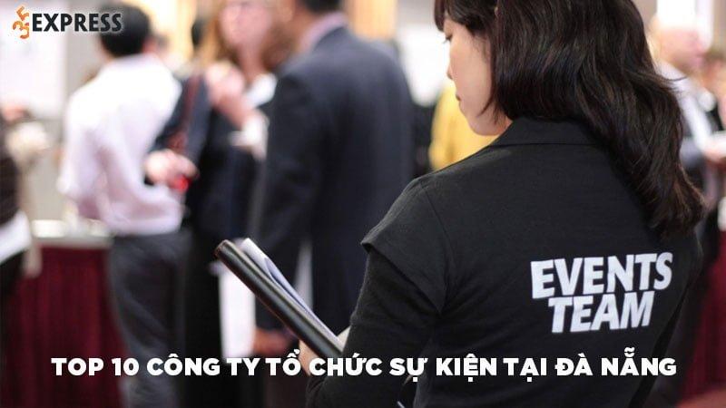 top-10-cong-ty-su-kien-tai-da-nang-uy-tin-chuyen-nghiep
