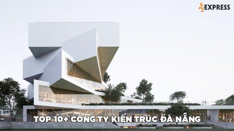 top-10-cong-ty-thiet-ke-kien-truc-nha-dep-tai-da-nang