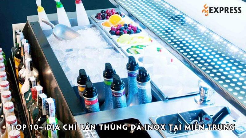 top-10-dia-chi-ban-thung-da-inox-tai-mien-trung-chat-luong-35express