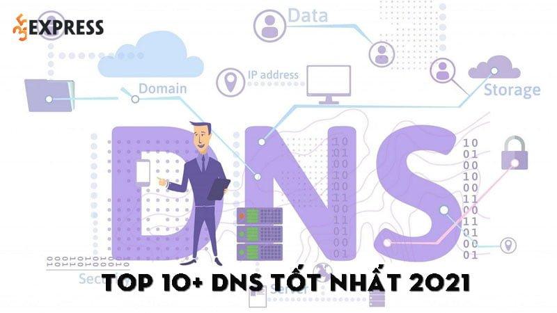 top-10-dns-tot-nhat-2021-ma-ban-nen-su-dung-35express