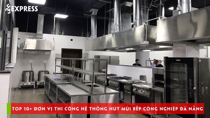 top-10-don-vi-thi-cong-he-thong-hut-mui-bep-cong-nghiep-da-nang-35express