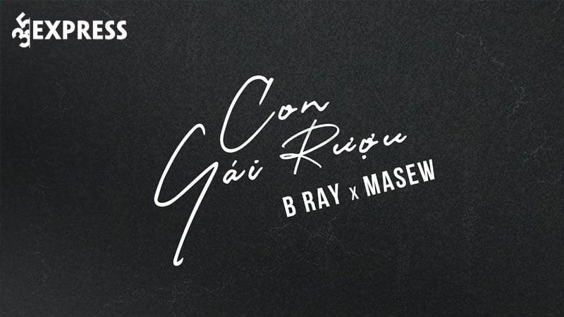 loi-bai-hat-con-gai-ruou-b-ray-ft-masew-35express
