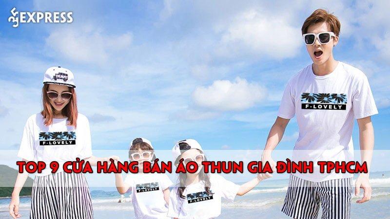 top-9-cua-hang-ban-ao-thun-gia-dinh-tphcm-dep-nhat